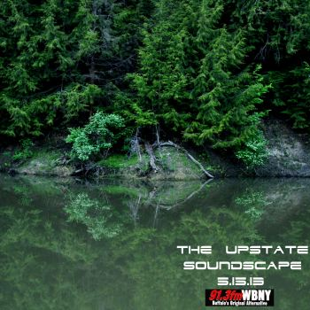 The Upstate Soundscape, 05.15.13