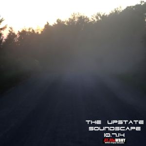 The Upstate Soundscape, 10.7.14